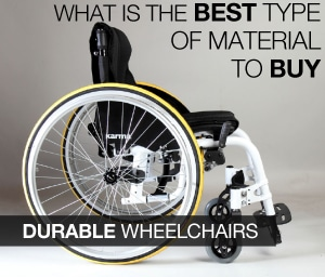 Durable Wheelchairs What Is The Best Type Of Material