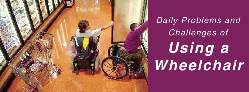 Daily Problems and Challenges of Using a Wheelchair