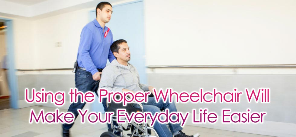 Using a Proper Wheelchair Can Change your Life