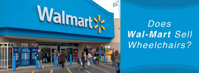 Does Wal-Mart Sell Wheelchairs?