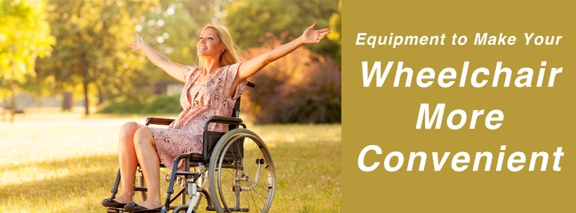 Equipment to Make Your Wheelchair More Convenient