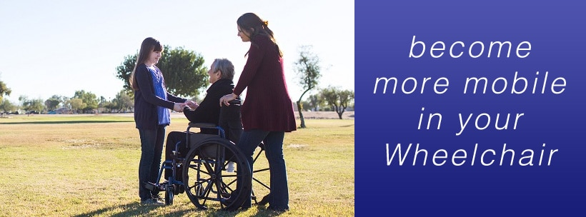 become a more mobile in a wheelchair