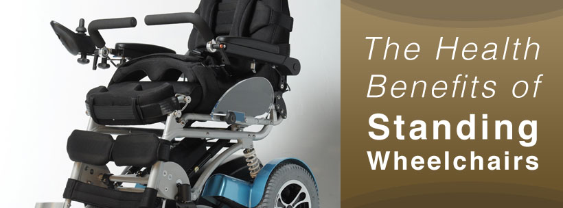 The Health Benefits of Standing Wheelchairs