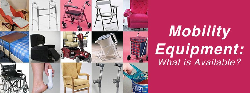 Mobility Equipment: What is Available?