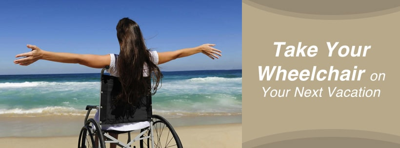 Take Your Wheelchair on Your Next Vacation
