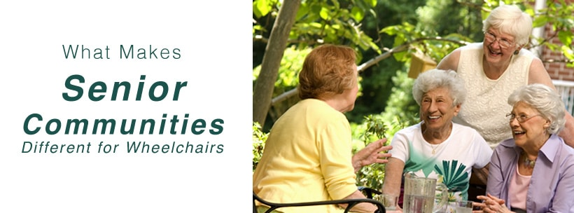 What Makes Senior Communities Different for Wheelchairs
