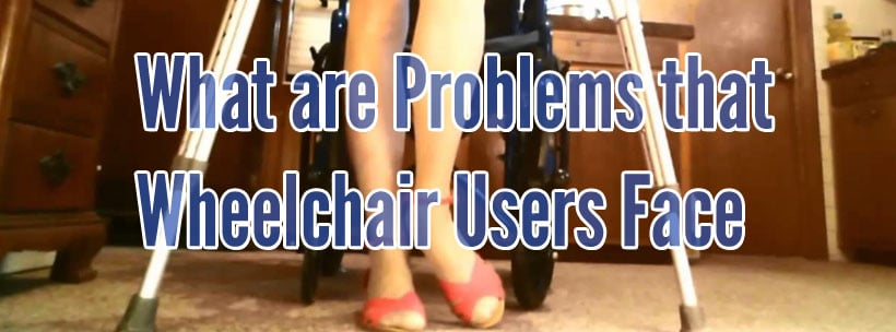problem wheelchair users face