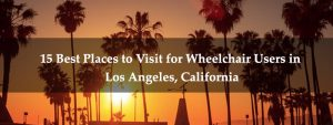 places to visit in los angeles for wheelchair users