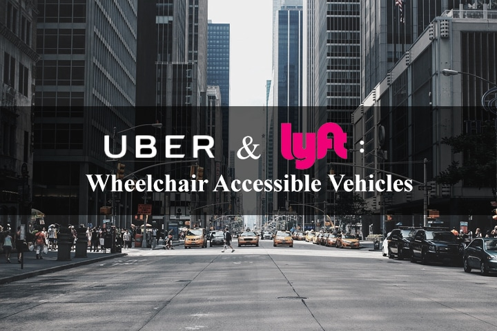 Uber And Lyft Wheelchair Accessible Vehicles
